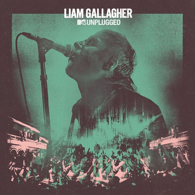 Liam Gallagher / MTV Unplugged (Live At Hull City Hall)