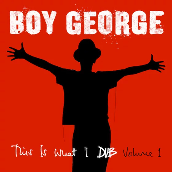 Boy George / This Is What I Dub Volume 1