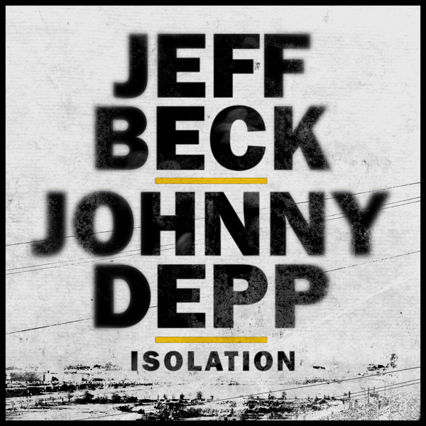 Jeff Beck and Johnny Depp / Isolation