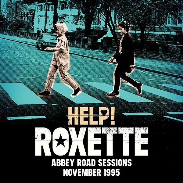 Roxette / Help! (Abbey Road Sessions November 1995)