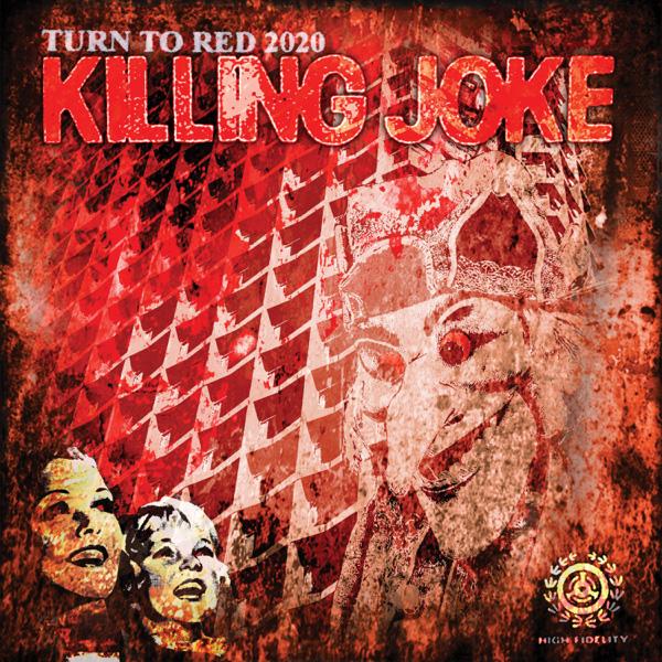 Killing Joke / Turn to Red 2020