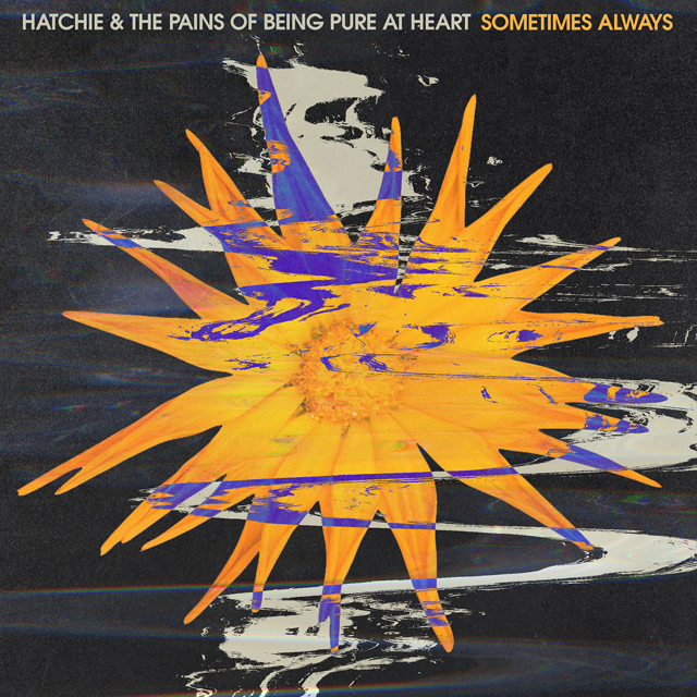 Hatchie & The Pains Of Being Pure At Heart / Sometimes Always
