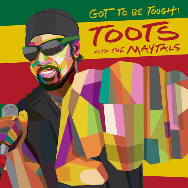 Toots and the Maytals / Got to Be Tough