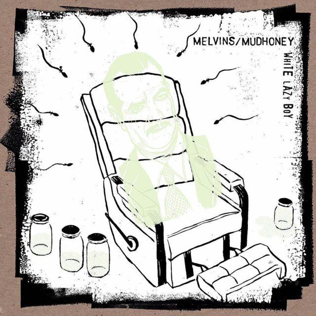 Melvins & Mudhoney / White Lazy Boy