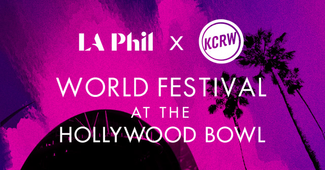 KCRW's World Festival at the Hollywood Bowl