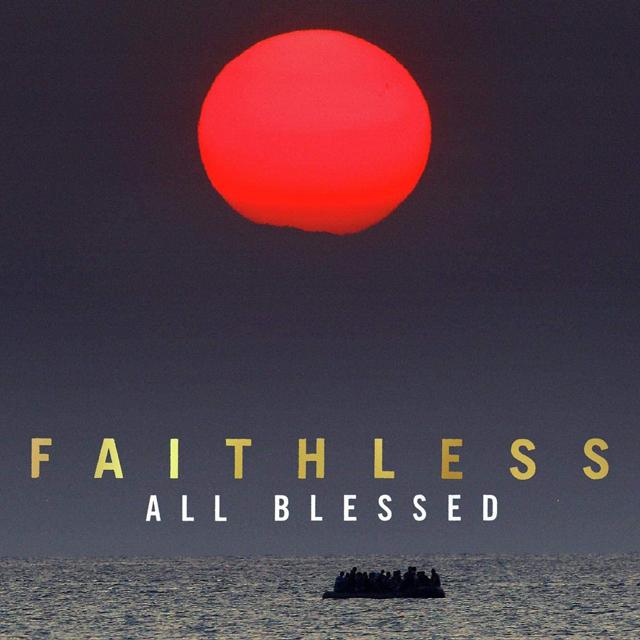 Faithless / All Blessed