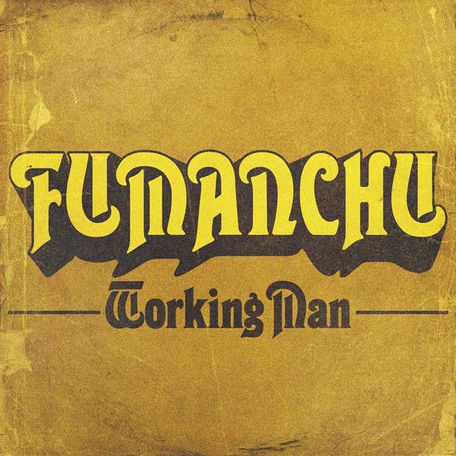 Fu Manchu / Working Man