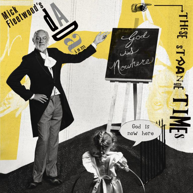 Mick Fleetwood's Da da ism / These Strange Times