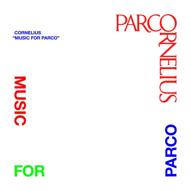 Cornelius / MUSIC FOR PARCO