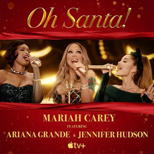 Mariah Carey / Oh Santa! (ft. Ariana Grande, Jennifer Hudson)
