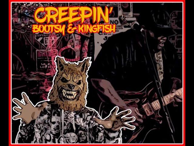 "Bootsy Collins / Creepin' featuring Christone ""Kingfish"" Ingram"