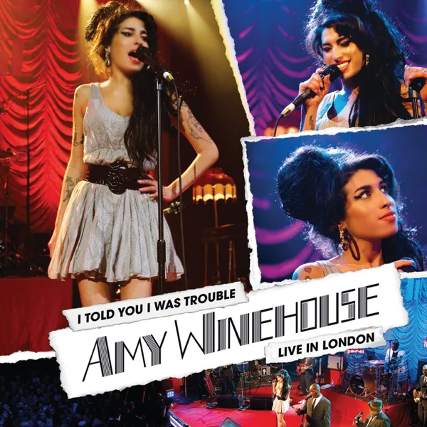Amy Winehouse / I Told You I Was Trouble: Live In London