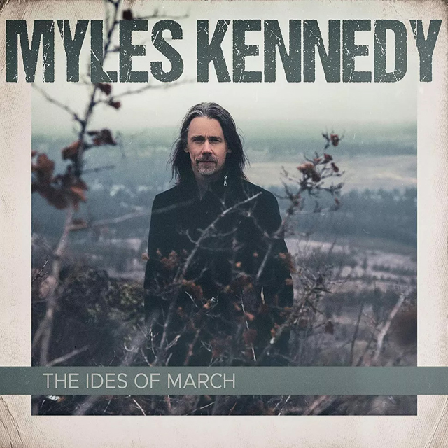 Myles Kennedy / The Ides of March
