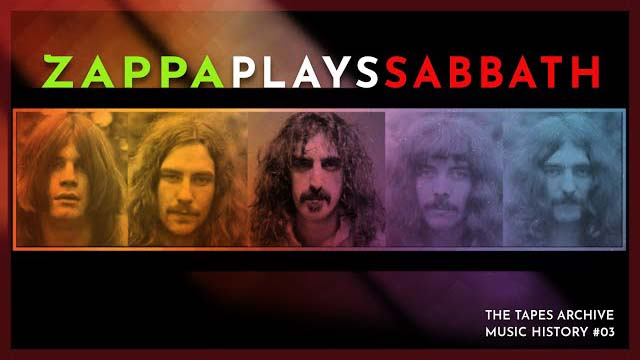 The Tapes Archive - Zappa Plays Sabbath | Music History #03