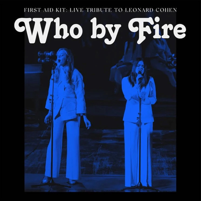First Aid Kit / Who By Fire: Live Tribute to Leonard Cohen