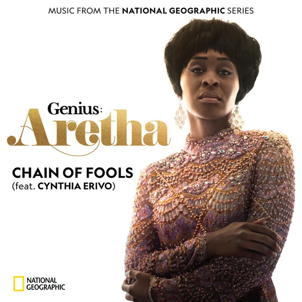 Genius: Aretha Cast (Music From the National Geographic Series) - Chain of Fools (feat. Cynthia Erivo) - Single
