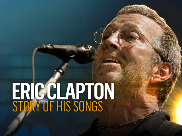 Eric Clapton: Story of His Songs
