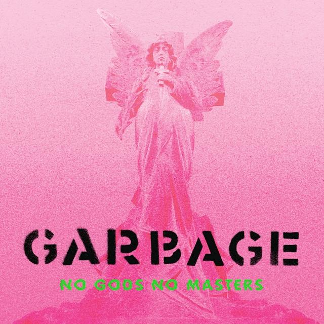 Garbage / No Gods No Masters