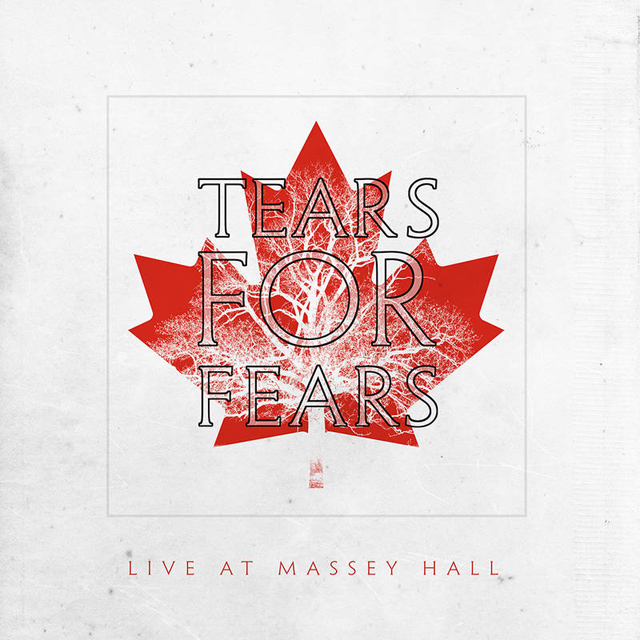 Tears for Fears / Live At Massey Hall