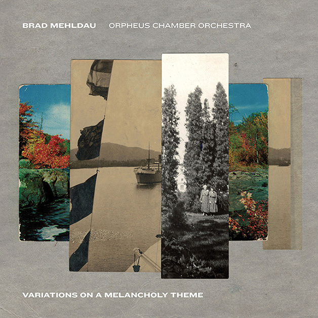Brad Mehldau with Orpheus Chamber Orchestra / Variations on a Melancholy Theme