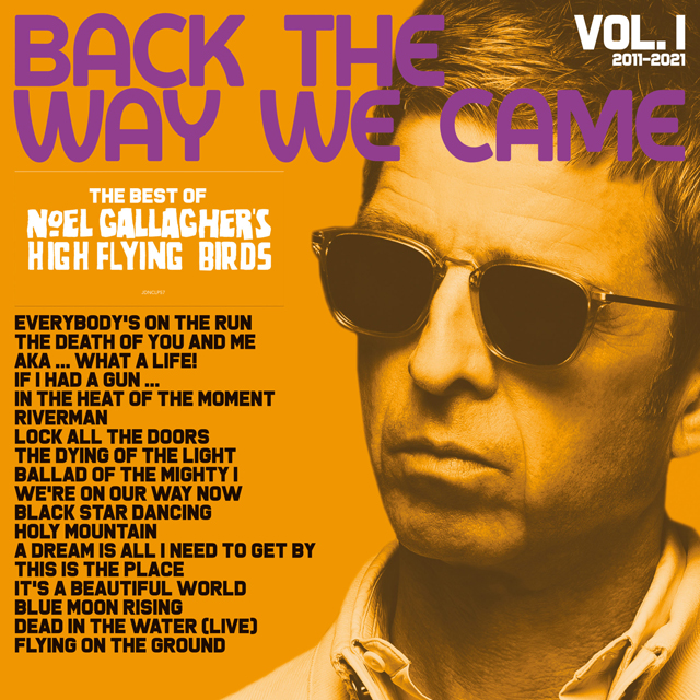 Noel Gallagher's High Flying Birds / Back The Way We Came: Vol 1 (2011-2021)