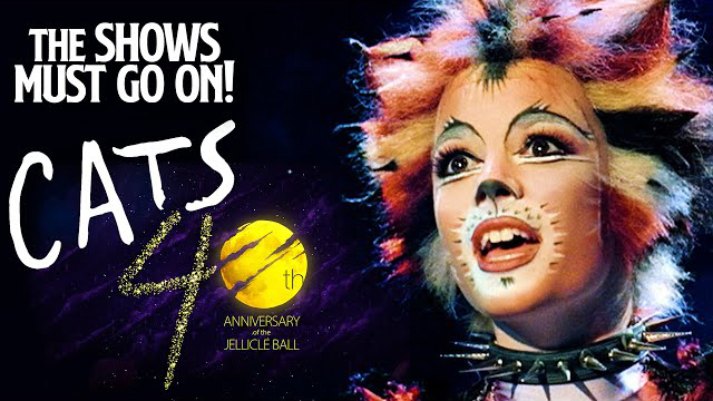 CATS The Musical - FULL SHOW   40th Anniversary   The Shows Must Go On