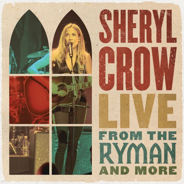 Sheryl Crow / Live From the Ryman And More
