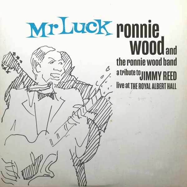 Ronnie Wood & The Ronnie Wood Band / Mr. Luck - A Tribute to Jimmy Reed: Live at the Royal Albert Hall