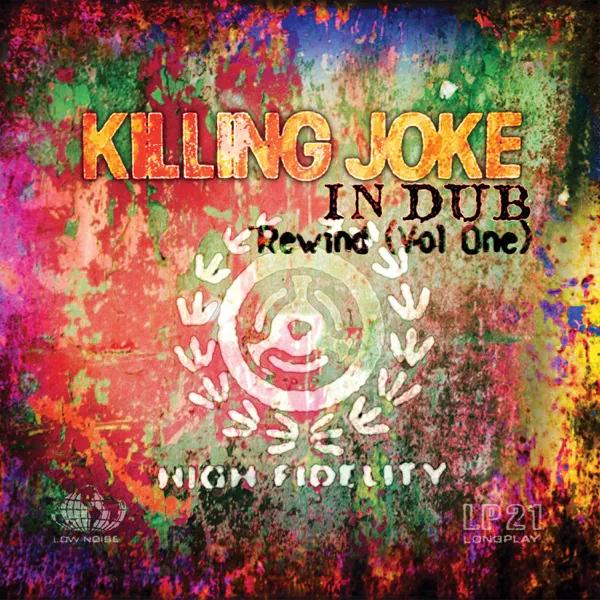 Killing Joke / In Dub - Rewind (Vol. 1)