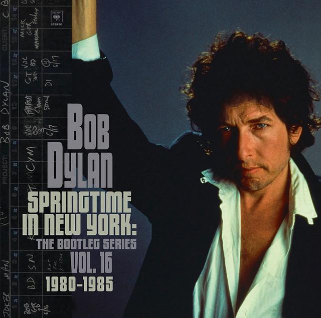 Bob Dylan / Bootleg Series Vol. 16: Springtime In New York (1980-1985)