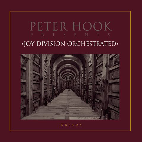 Peter Hook Presents Joy Division Orchestrated / Dreams EP