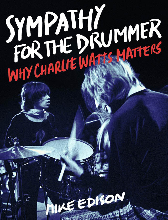Sympathy for the Drummer: Why Charlie Watts Matters