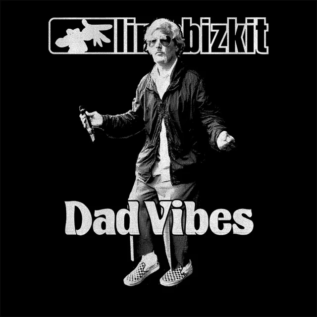 Limp Bizkit / Dad Vibes