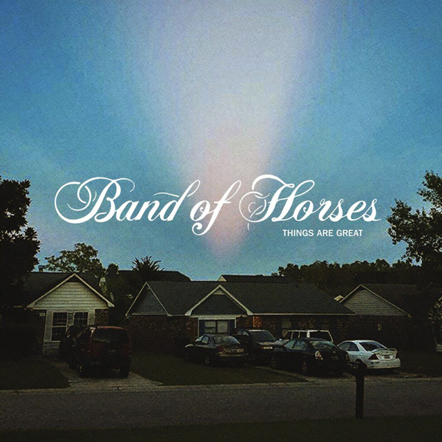 Band of Horses / Things Are Great